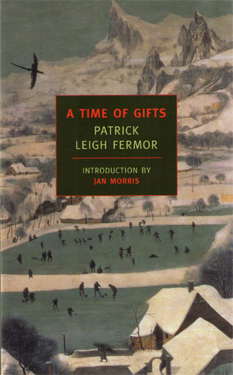 A Time of Gifts by Patrick Leigh Fermor, NYRB Classics